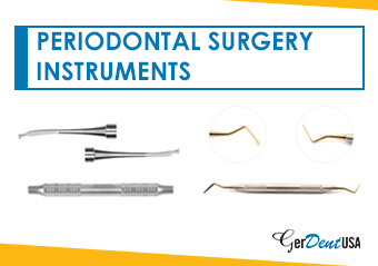 Periodontal Surgery Instruments Guide | GerDentUSA